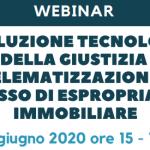 Webinar: l'evoluzione tecnologica della Giustizia – la telematizzazione del processo di espropriazione immobiliare