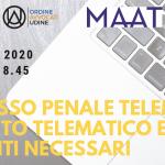 Evento online gratuito: Il processo penale telematico – Il deposito telematico e gli strumenti necessari – 17  dicembre 2020 – Ordine Avvocati di Udine