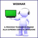 Webinar: Il Processo telematico innanzi alla Suprema Corte di Cassazione – 22 giugno 2021